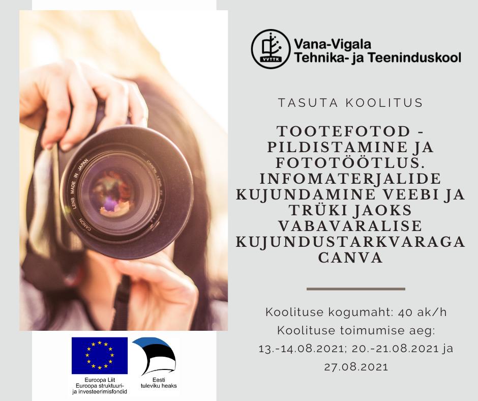 Tootefotod - pildistamine ja fototöötlus. Infomaterjalide kujundamine veebi ja trüki jaoks vabavaralise kujundustarkvaraga Canva