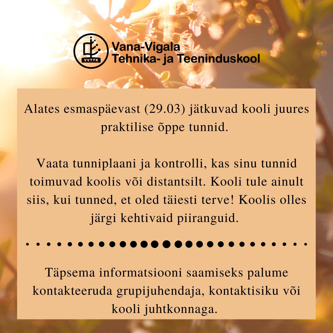 Alates esmaspäevast (29.03) jätkuvad kooli juures praktilise õppe tunnid.