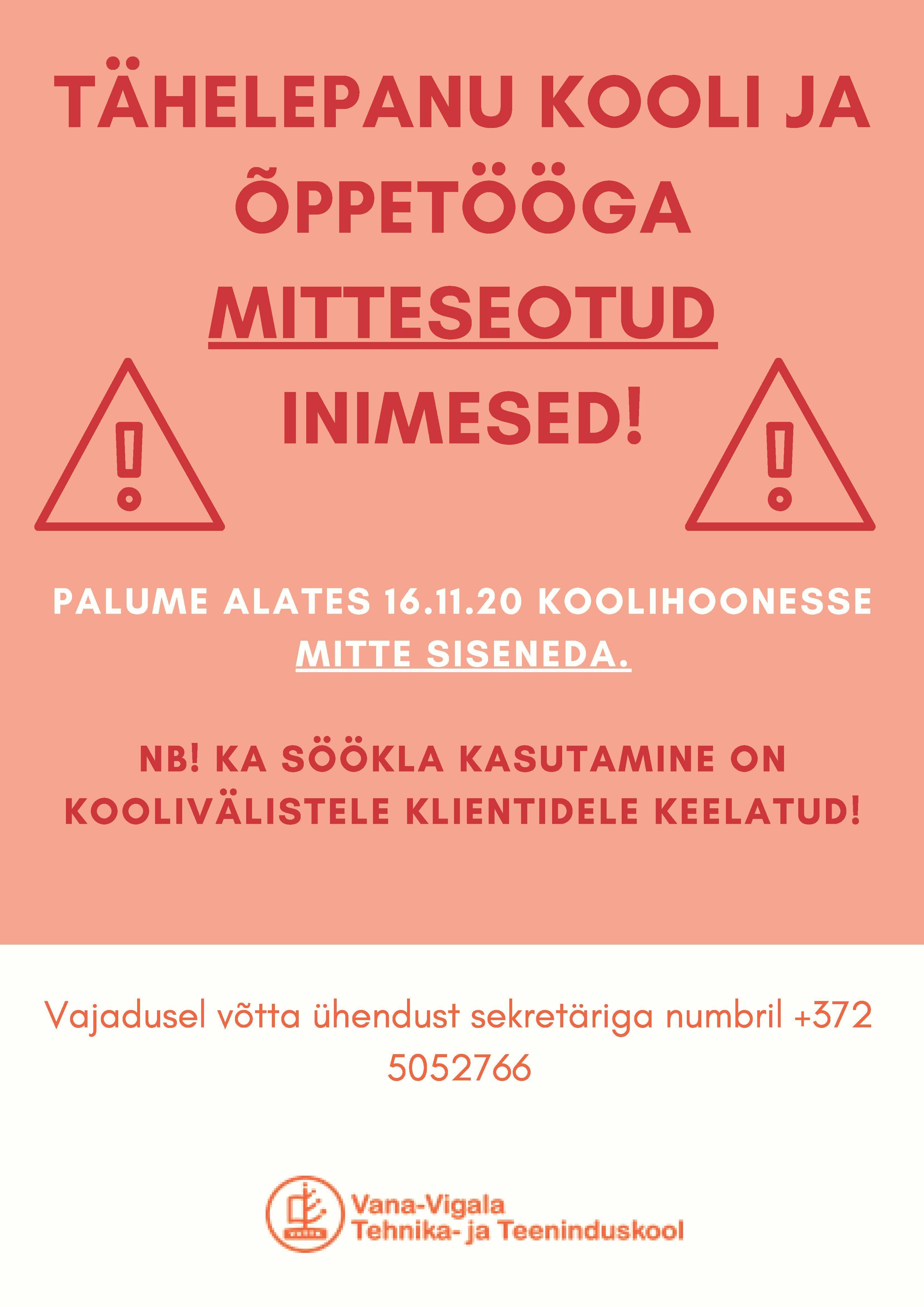 Alates 16.11.2020 õppetööga mitteseotud inimestel kooli sisenemine keelatud!